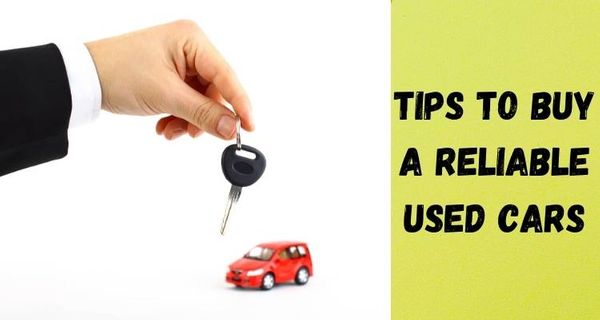 Tips to Buy Reliable Used Car at Affordable Price